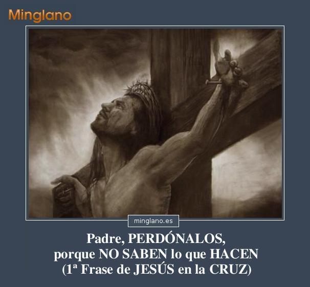 PRIMERA FRASE de JESÚS en la CRUZ