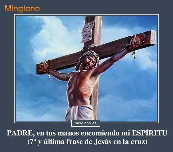 Ultima frase de Jesús en la cruz