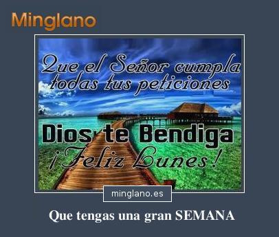 FRASES de FELIZ y BENDECIDO LUNES