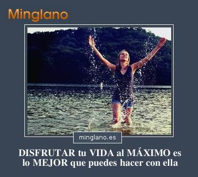 FRASES sobre DISFRUTAR la VIDA al MÁXIMO