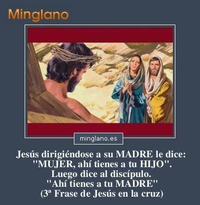 PALABRAS de JESÚS en la CRUZ a su MADRE