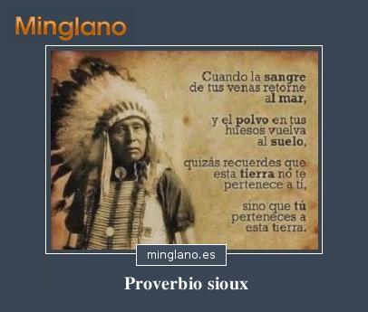 PROVERBIOS INDIOS sobre la TIERRA