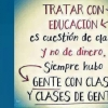 FRASES sobre TENER EDUCACIÓN y CLASE